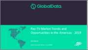 Pay-TV Market Trends and Opportunities in the Americas - 2019
