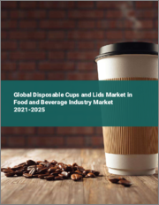 Global Disposable Cups and Lids Market in Food and Beverage Industry 2021-2025