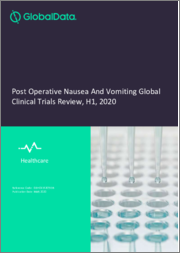 Post Operative Nausea And Vomiting Global Clinical Trials Review, H1, 2020