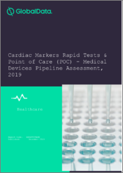 Cardiac Markers Rapid Tests & Point of Care (POC) - Medical Devices Pipeline Assessment, 2019