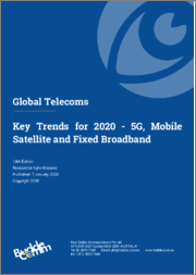 Global Telecoms - Key Trends for 2020 - 5G, Mobile Satellite and Fixed Broadband