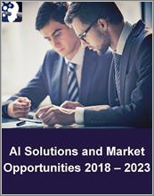AI Solutions and Market Opportunities 2018 - 2023