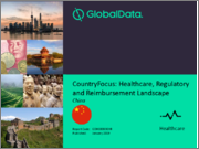 CountryFocus: Healthcare, Regulatory and Reimbursement Landscape - China