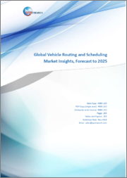 Global Vehicle Routing and Scheduling Market Insights, Forecast to 2025
