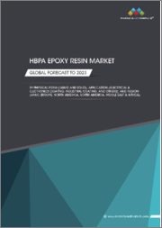 HBPA Epoxy Resin Market by Physical Form (Liquid and Solid), Application (E&E Coating, Industrial Coating, and Others), and Region (APAC, Europe, North America, South America, and Middle East & Africa) - Global Forecast to 2023