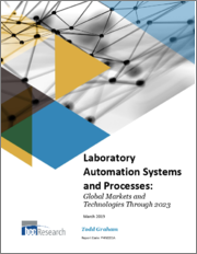 Laboratory Automation Systems and Processes: Global Markets and Technologies Through 2023