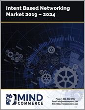 Intent Based Networking Market: IBN by Technology, Infrastructure (Hardware, Software, Components, Services), Solutions, Deployment Type, Network (WAN, MAN, LAN, PAN), Connection (3G, LTE, 5G), Organization Type & Industry Verticals 2019 - 2024