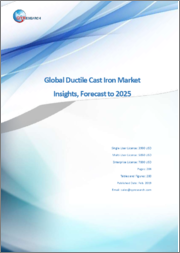 Global Ductile Cast Iron Market Insights, Forecast to 2025