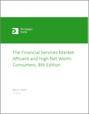 The Financial Services Market: Affluent and High Net Worth Consumers, 8th Edition