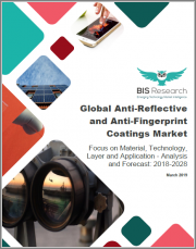 Global Anti-Reflective and Anti-Fingerprint Coatings Market: Focus on Material, Technology, Layer and Application - Analysis and Forecast 2018-2028