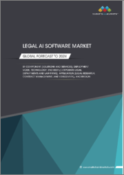 Legal AI Software Market by Component (Solutions and Services), Deployment Mode, Technology, End User (Corporate Legal Departments and Law Firms), Application (Legal Research, Contract Management, and eDiscovery), and Region - Global Forecast to 2024