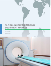Global Nuclear Imaging Equipment Market 2019-2023