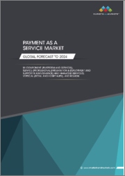 Payment as a Service Market by Component (Platform and Services), Service (Professional (Integration & Deployment and Support & Maintenance) and Managed Services), Vertical (Retail and Hospitality), and Region - Global Forecast to 2024