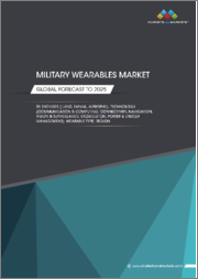 Military Wearables Market by End User (Land, Airborne, and Naval), Technology (Communication and Computing, Connectivity, Navigation, Vision & Surveillance, Exoskeleton, Power & Energy Management), Wearable Type, Region - Global Forecast to 2025