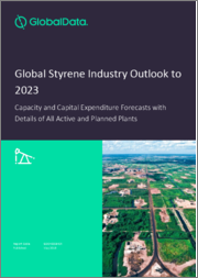 Global Styrene Industry Outlook to 2023 - Capacity and Capital Expenditure Forecasts with Details of All Active and Planned Plants