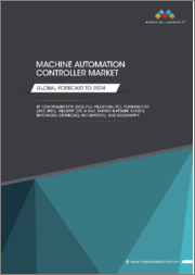 Machine Automation Controller Market by Controller Type (DCS, PLC, Industrial PC), Form Factor (IP65, IP20), Industry (Oil & Gas, Energy & Power, Food & Beverages, Chemicals, Automotive), and Geography - Global Forecast to 2024