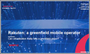 Rakuten - A Greenfield Mobile Operator: Can Virtualisation Really Help a Greenfield Player?