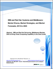 IBM and Red Hat, Systems and Middleware: Market Shares, Market Strategies, and Market Forecasts, 2019 to 2025