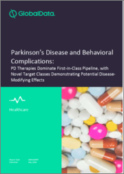 Parkinson's Disease and Behavioral Complications: PD Therapies Dominate First-in-Class Pipeline, with Novel Target Classes Demonstrating Potential Disease-Modifying Effects
