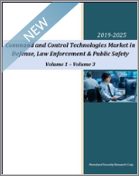 Command and Control Technologies Market in Defense, Law Enforcement & Public Safety 2020-2025: 234 Submarkets, AI, Big Data, IoT & 5G Technologies to Transform the Industry
