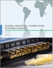 Industrial Power Over Ethernet Market by Product, End-Users and Geography - Global Forecast and Analysis 2019-2023