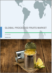 Global Processed Fruits Market 2019-2023