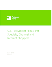 U.S. Pet Market Focus: Pet Specialty Channel and Internet Shoppers