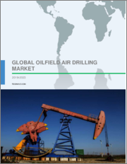 Global Oilfield Air Drilling Market 2019-2023