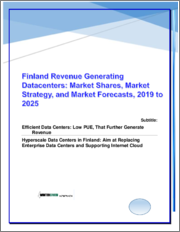 Hyperscale Data Centers in Finland: Market Shares, Strategies and Forecasts, 2019 to 2025
