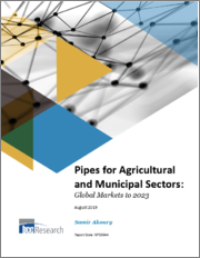 Pipes for Agricultural and Municipal Sectors: Global Markets to 2023