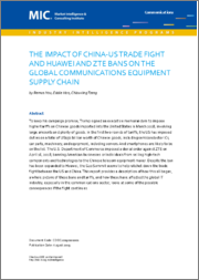 The Impact of China-US Trade Fight and Huawei and ZTE Bans on the Global Communications Equipment Supply Chain