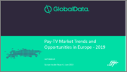 Pay-TV Market Trends and Opportunities in Europe - 2019