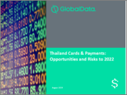 Thailand Cards & Payments: Opportunities and Risks to 2022