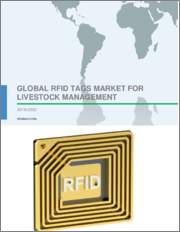 RFID Tags Market for Livestock Management by Type and Geography - Global Forecast and Analysis 2019-2023