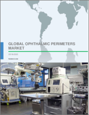 Ophthalmic Perimeters Market by End-users, Product, and Geography - Global Forecast and Analysis 2019-2023
