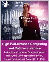 High Performance Computing and Data as a Service Market by Technology, Computing Type, Deployment Model, Use Case, Application, Sector (Consumer, Enterprise, Industrial, Government), Industry Vertical, and Region 2019 - 2024