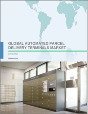 Automated Parcel Delivery Terminals Market by Deployment and Geography - Global Forecast and Analysis 2019-2023