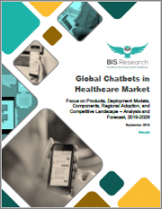 Global Chatbots in Healthcare Market: Focus on Products, Deployment Models, Components, Regional Adoption, and Competitive Landscape - Analysis and Forecast, 2019-2029