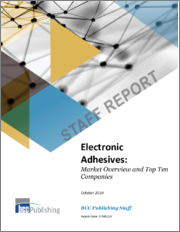 Electronic Adhesives: Market Overview and Top Ten Companies