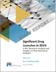 Significant Drug Launches in 2019: A BCC Research Analysis and Insights on Pharmaceutical Industry