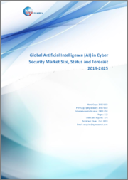Global Artificial Intelligence (AI) in Cyber Security Market Size, Status and Forecast 2019-2025