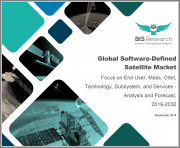 Global Software-Defined Satellite Market: Focus on End User, Mass, Orbit Technology, Subsystem, and Services - Analysis and Forecast, 2019-2030