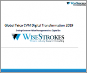 Global Telco CVM Digital Transformation 2019: Driving Customer Value Management in a Digital Era