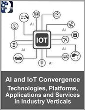Artificial Intelligence in IoT (AIoT) Convergence: Technologies, Platforms, Applications and AIoT Services in Industry Verticals 2019 - 2024