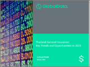 Thailand General Insurance: Key trends and Opportunities to 2023