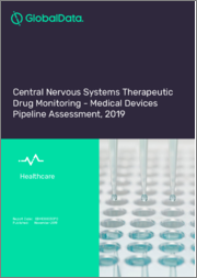 Central Nervous Systems Therapeutic Drug Monitoring - Medical Devices Pipeline Assessment, 2019