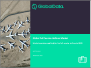 Global Full Service Airlines Market: Market overview and insights for low-cost airlines to 2023