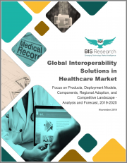 Global Interoperability Solutions in Healthcare Market: Focus on Products, Deployment Models, Components, Regional Adoption, and Competitive Landscape - Analysis and Forecast, 2019-2025