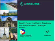 CountryFocus: Healthcare, Regulatory and Reimbursement Landscape - Philippines