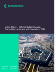 United States - Defense Budget Analysis, Competitive Landscape and Forecasts to 2024